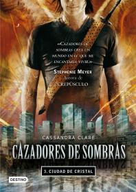Cazadores de sombras 3.Ciudad de cristal