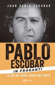Pablo Escobar. In Fraganti